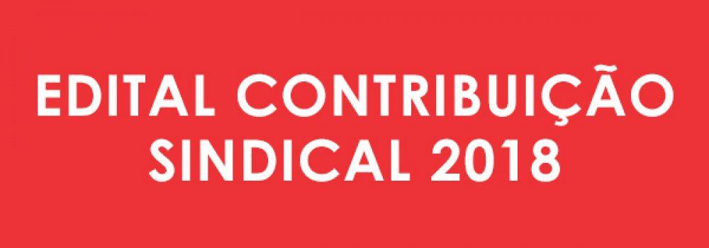 EDITAL DE CONVOCAÇÃO PARA ASSEMBLEIA EXTRAORDINÁRIA ESPECÍFICA REFERENTE A CONTRIBUIÇÃO SINDICAL 2018