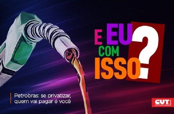 Entenda o que você tem a ver com a luta dos petroleiros contra a venda da Petrobras