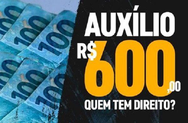Veja se você tem direito ao auxílio de R$ 600 que começa a ser pago este mês