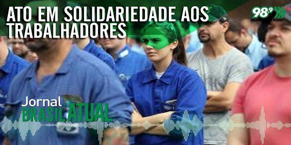 Ato em solidariedade aos trabalhadores e trabalhadoras da Ford no Brasil