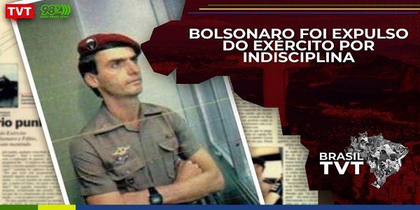 Bolsonaro foi expulso do Exército por indisciplina