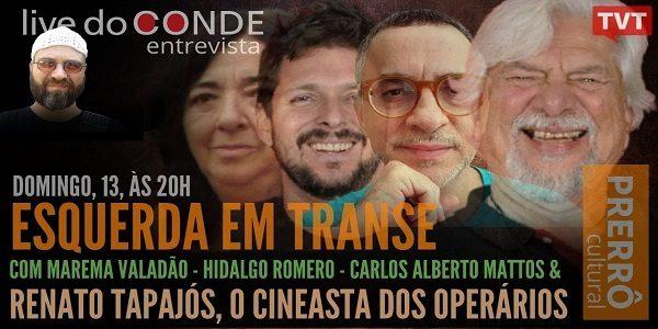 Conde na TVT: Esquerda em transe, com Renato Tapajós e Carlos Alberto Mattos