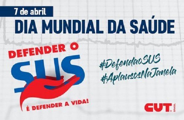 CUT lança campanha Defender o SUS é Defender a Vida neste Dia Mundial da Saúde