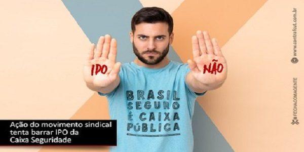 Presidentes da Fetec-CUT/CN e do Sindicato de Brasília entram com Ação Popular na Justiça para barrar IPO da Caixa Seguridade