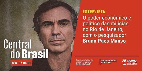 O poder econômico e politico das milícias no Rio de Janeiro, – Central do Brasil #131