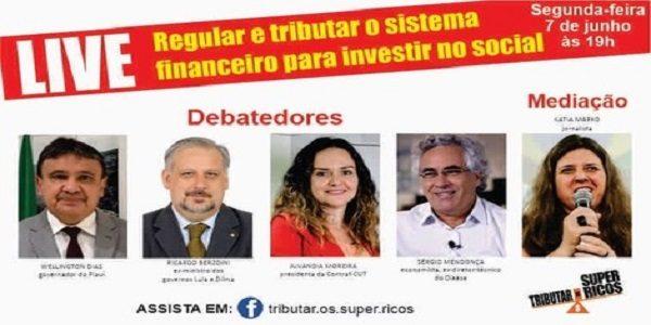 Live nesta segunda 7, às 19h (de Brasília), debaterá regulação e tributação do sistema financeiro